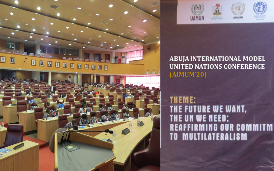Abuja International Model United Nations Conference 2020 (AIMUN'20) – THE FUTURE WE WANT, THE UN WE NEED; REAFFIRMING OUR COMMITMENT TO MULTILATERALISM
